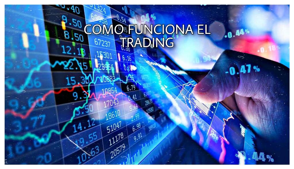 COMO FUNCIONA EL TRADING
